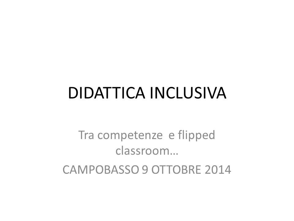 Tra competenze e flipped classroom… CAMPOBASSO 9 OTTOBRE 2014