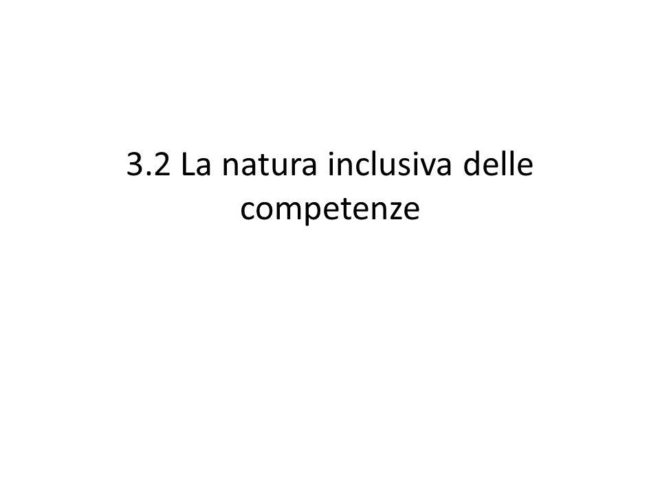 3.2 La natura inclusiva delle competenze