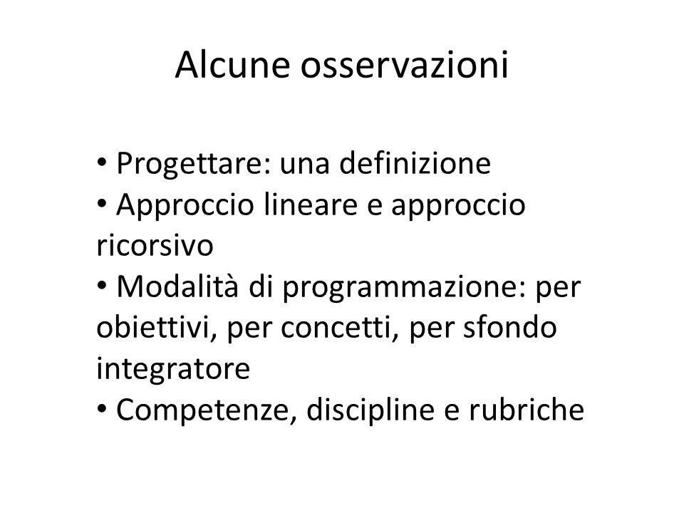 Alcune osservazioni Progettare: una definizione