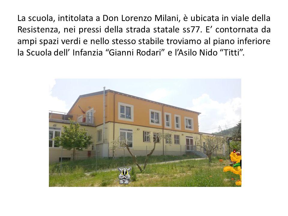 La scuola, intitolata a Don Lorenzo Milani, è ubicata in viale della Resistenza, nei pressi della strada statale ss77.