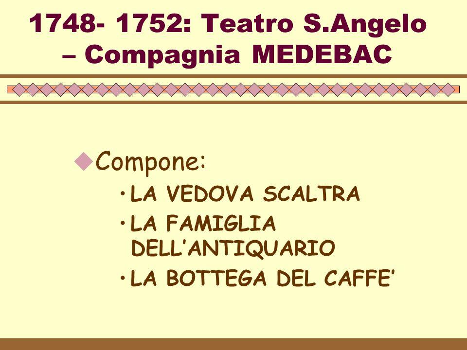 1748- 1752: Teatro S.Angelo – Compagnia MEDEBAC
