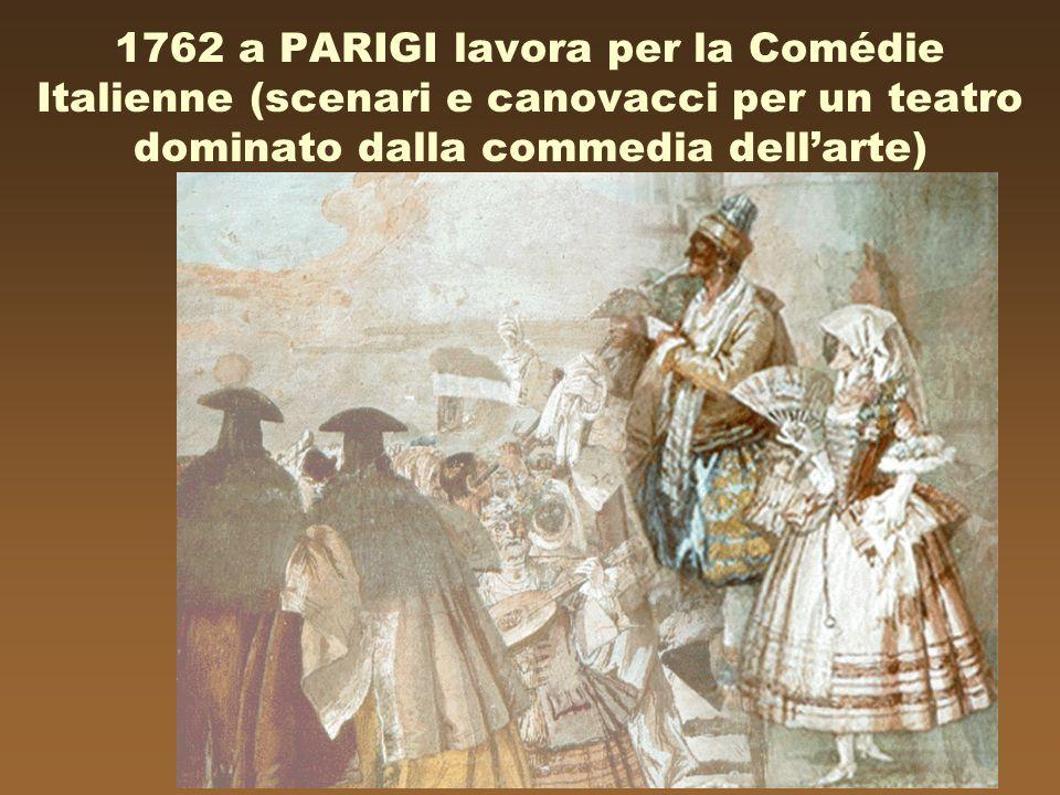 1762 a PARIGI lavora per la Comédie Italienne (scenari e canovacci per un teatro dominato dalla commedia dell'arte)