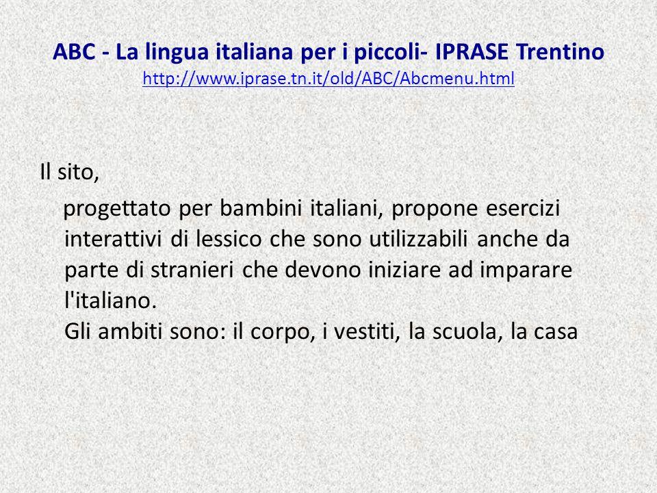 ABC - La lingua italiana per i piccoli- IPRASE Trentino http://www