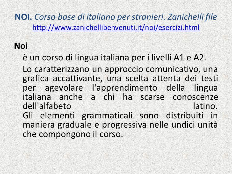 NOI. Corso base di italiano per stranieri. Zanichelli file http://www