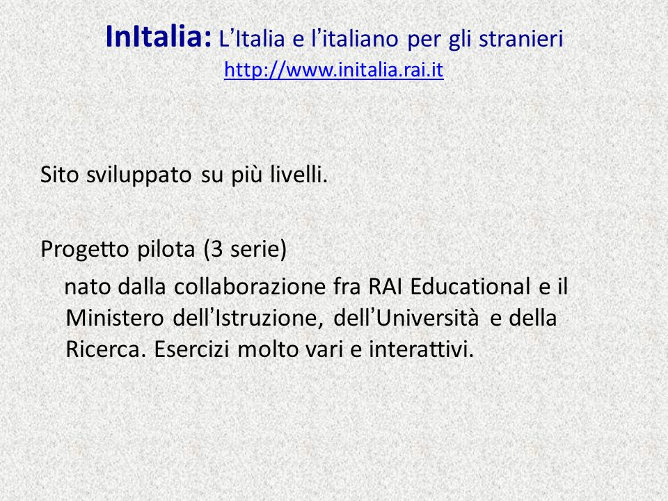 InItalia: L'Italia e l'italiano per gli stranieri http://www. initalia