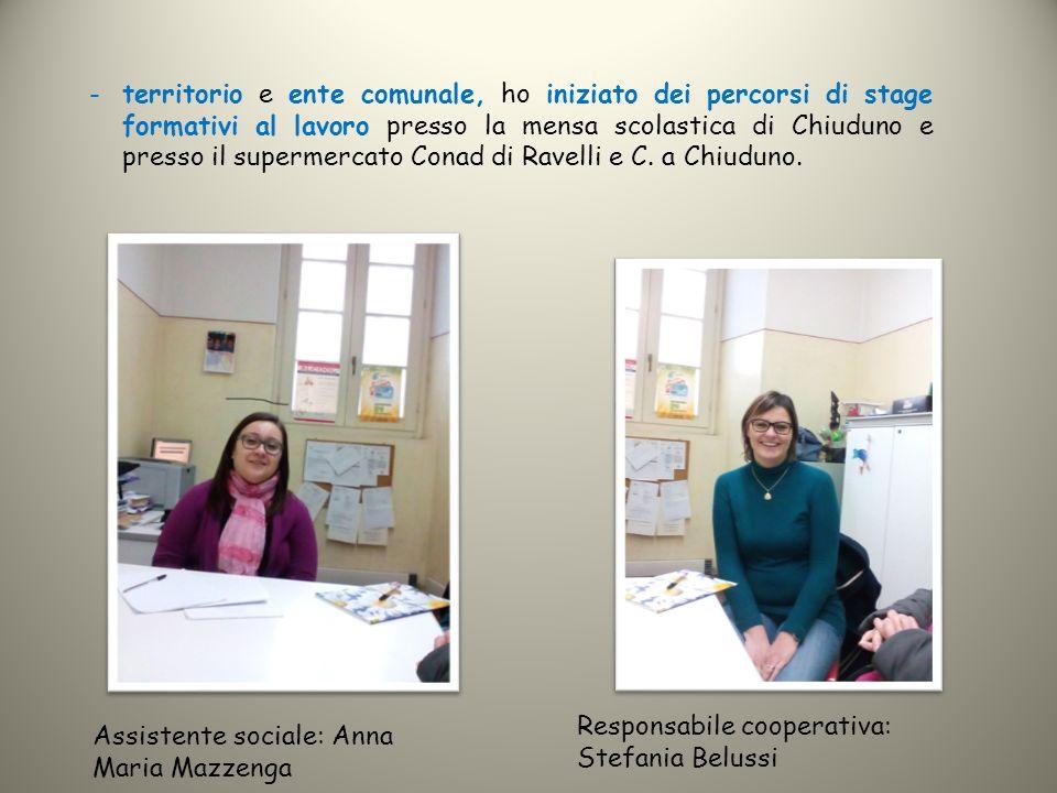 territorio e ente comunale, ho iniziato dei percorsi di stage formativi al lavoro presso la mensa scolastica di Chiuduno e presso il supermercato Conad di Ravelli e C. a Chiuduno.