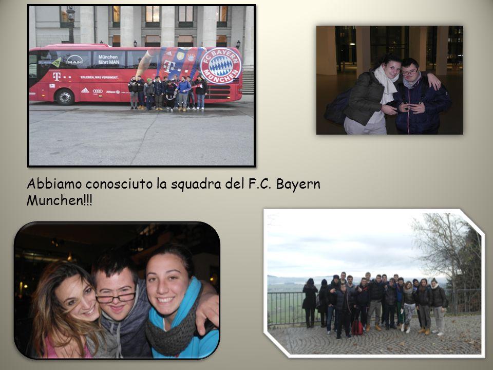 Abbiamo conosciuto la squadra del F.C. Bayern Munchen!!!