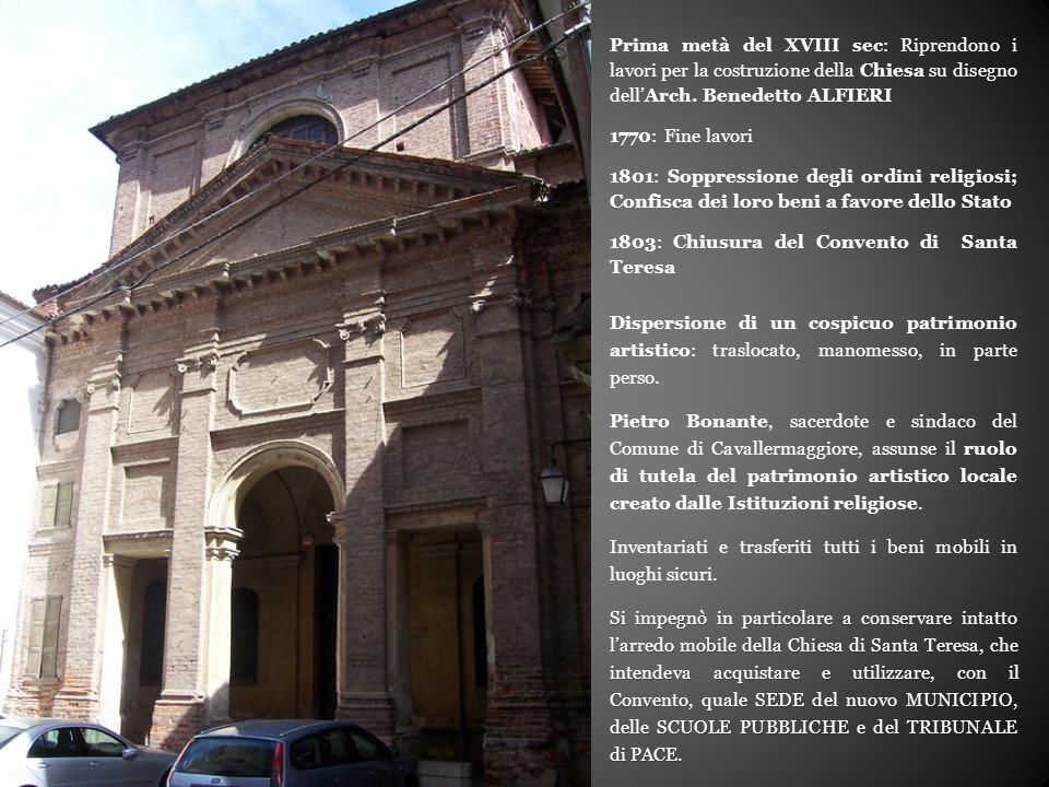 Prima metà del XVIII sec: Riprendono i lavori per la costruzione della Chiesa su disegno dell'Arch. Benedetto ALFIERI