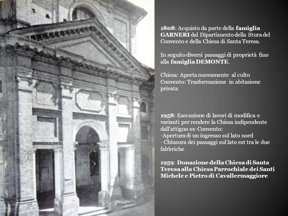 1808: Acquisto da parte della famiglia GARNERI dal Dipartimento della Stura del Convento e della Chiesa di Santa Teresa.