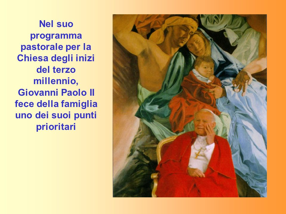Nel suo programma pastorale per la Chiesa degli inizi del terzo millennio, Giovanni Paolo II fece della famiglia uno dei suoi punti prioritari