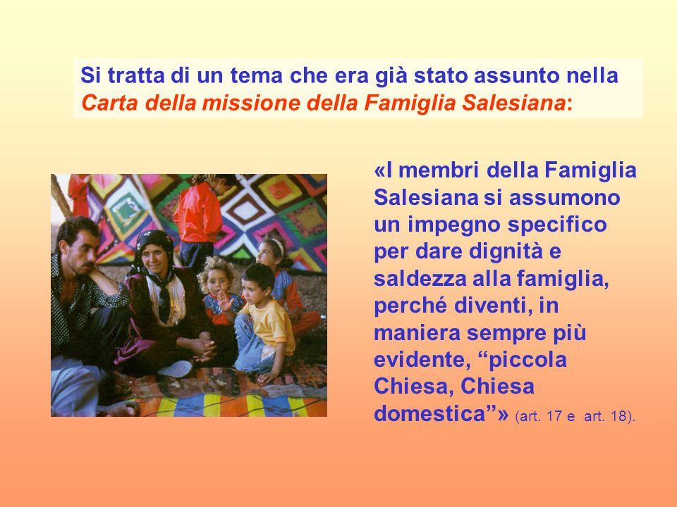 Si tratta di un tema che era già stato assunto nella Carta della missione della Famiglia Salesiana: