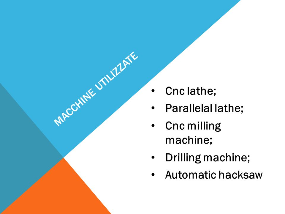 Cnc lathe; Parallelal lathe; Cnc milling machine; Drilling machine;