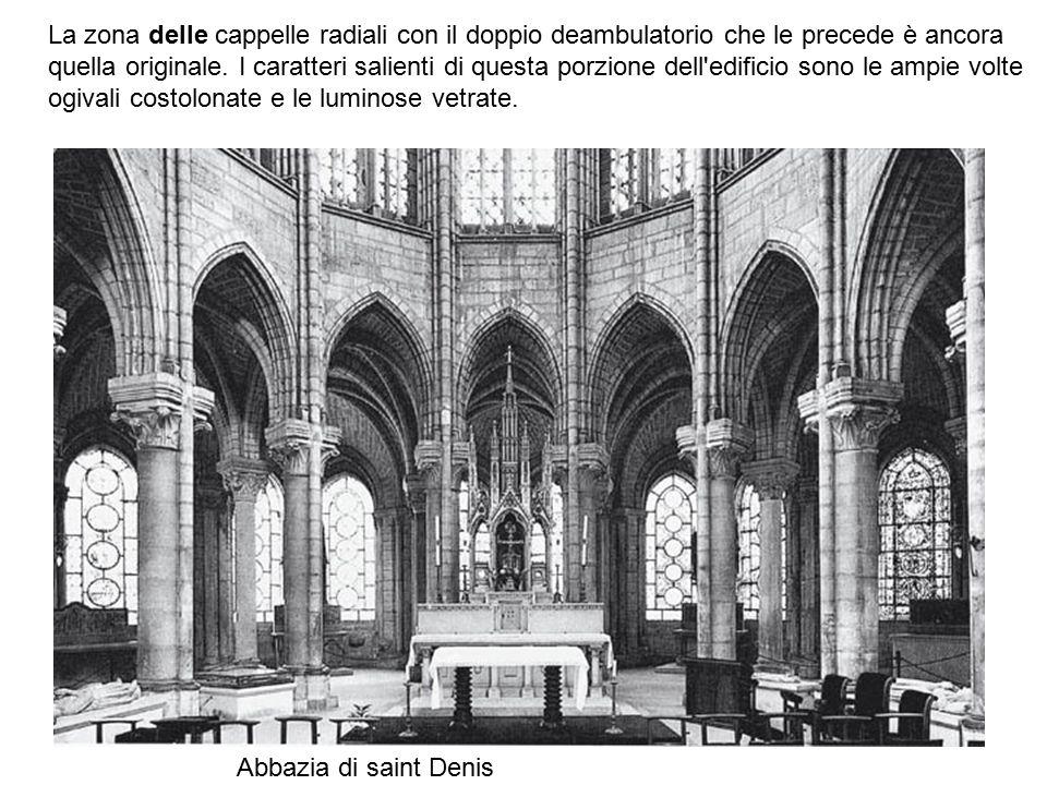 La zona delle cappelle radiali con il doppio deambulatorio che le precede è ancora quella originale. I caratteri salienti di questa porzione dell edificio sono le ampie volte ogivali costolonate e le luminose vetrate.
