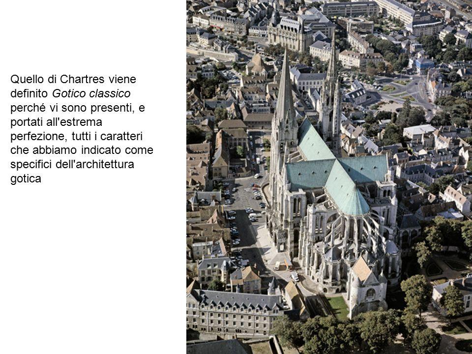 Quello di Chartres viene definito Gotico classico perché vi sono presenti, e portati all estrema perfezione, tutti i caratteri che abbiamo indicato come specifici dell architettura gotica