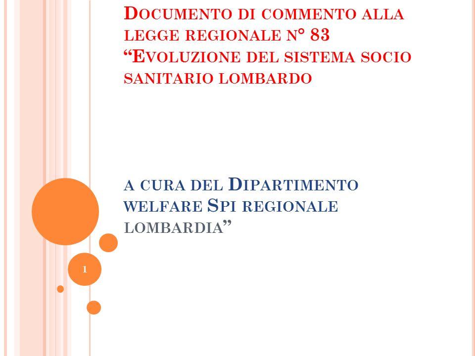 Documento di commento alla legge regionale n° 83 Evoluzione del sistema socio sanitario lombardo a cura del Dipartimento welfare Spi regionale lombardia