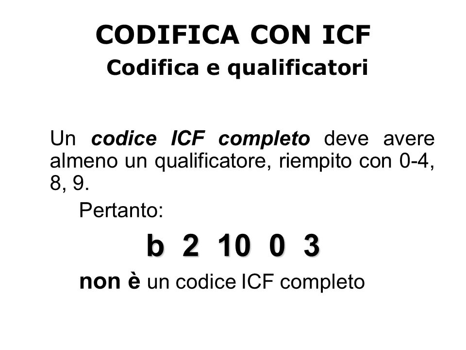 CODIFICA CON ICF Codifica e qualificatori