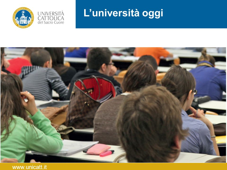 L'università oggi www.unicatt.it