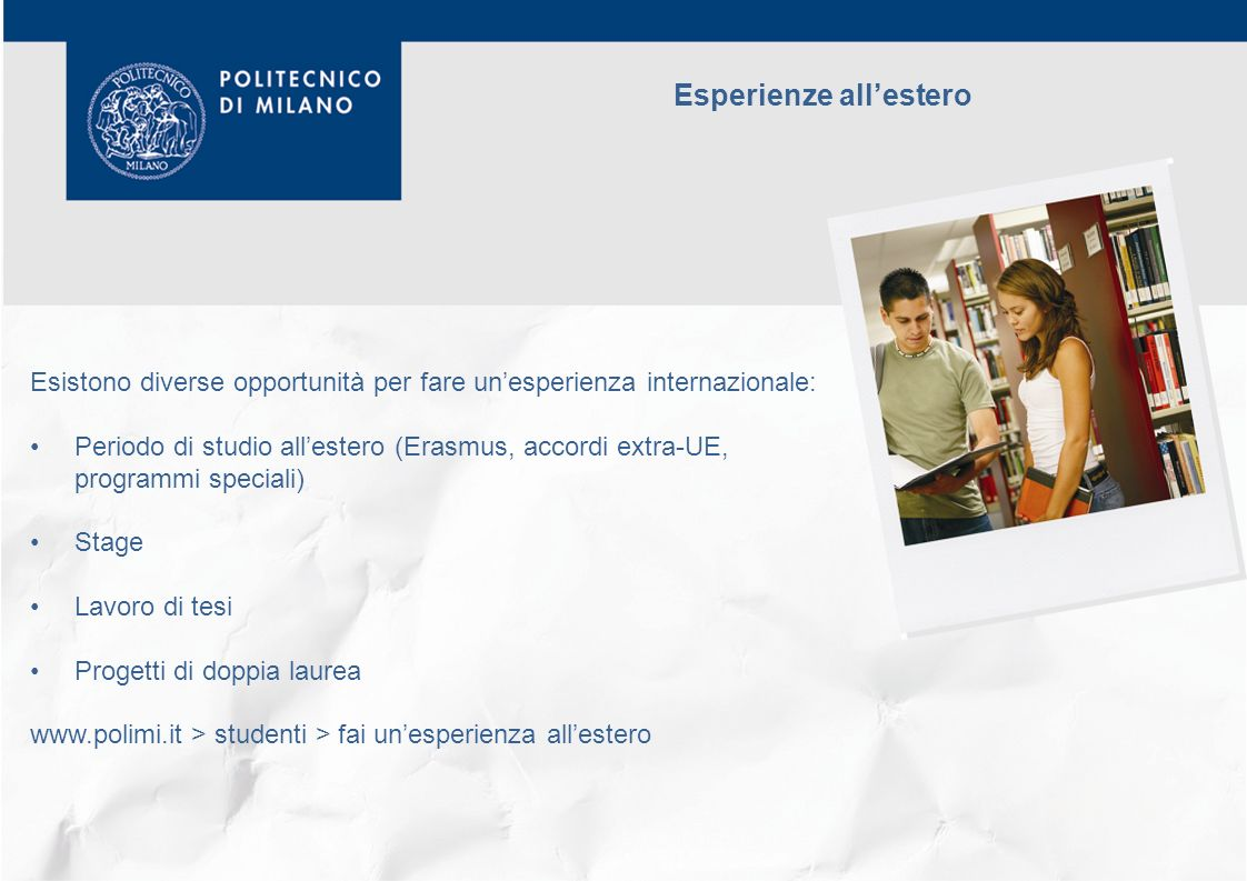 Benvenuti al politecnico di milano ppt video online for Soggiorni all estero per studenti
