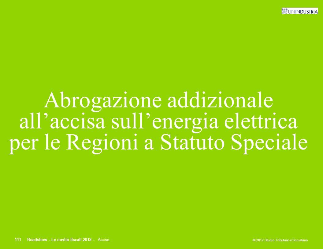 Abrogazione addizionale all'accisa sull'energia elettrica per le Regioni a Statuto Speciale