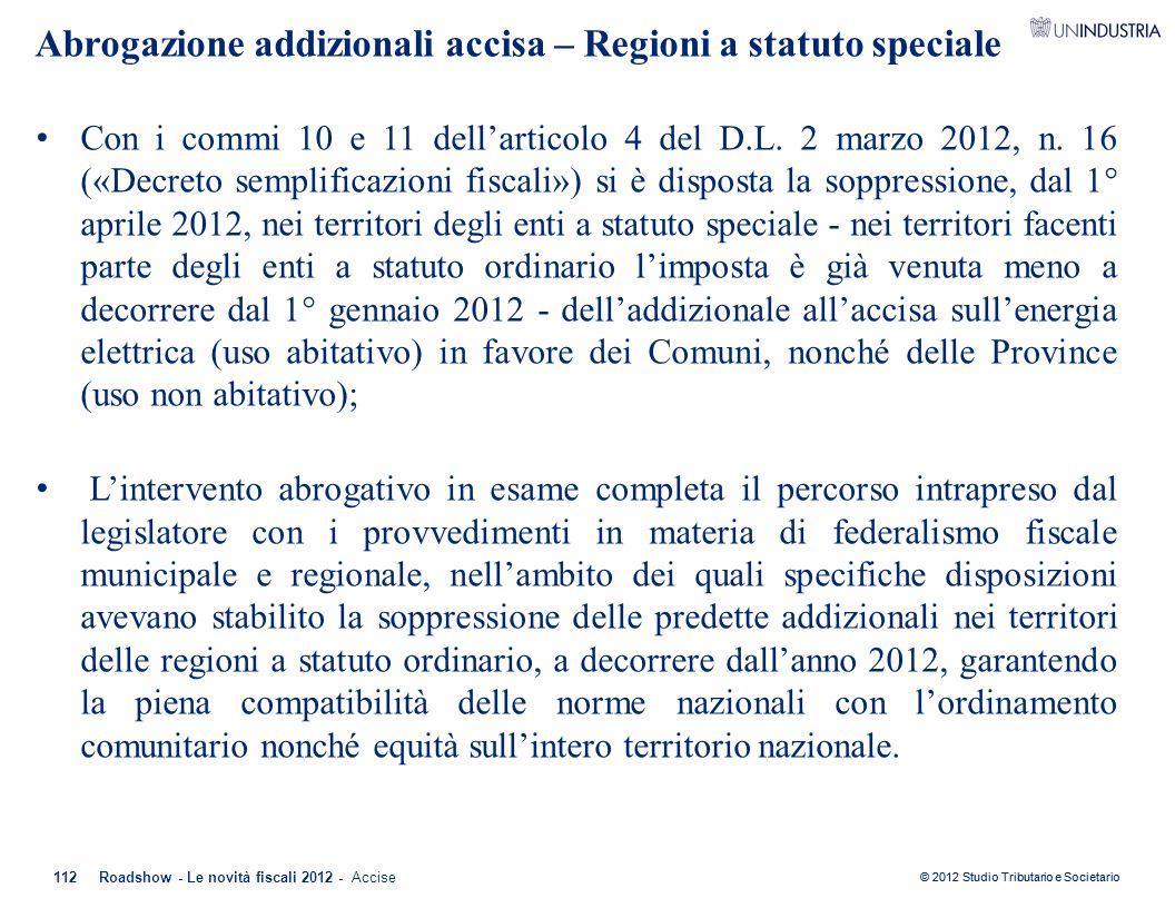 Abrogazione addizionali accisa – Regioni a statuto speciale