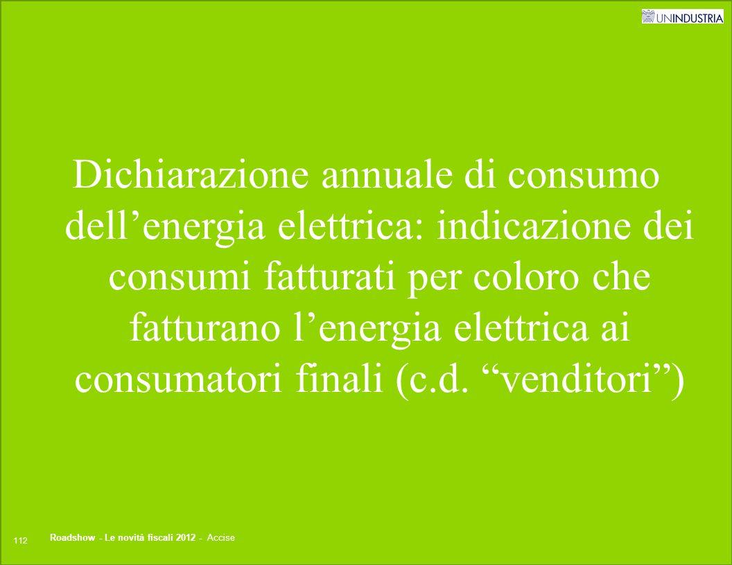 Dichiarazione annuale di consumo dell'energia elettrica: indicazione dei consumi fatturati per coloro che fatturano l'energia elettrica ai consumatori finali (c.d. venditori )