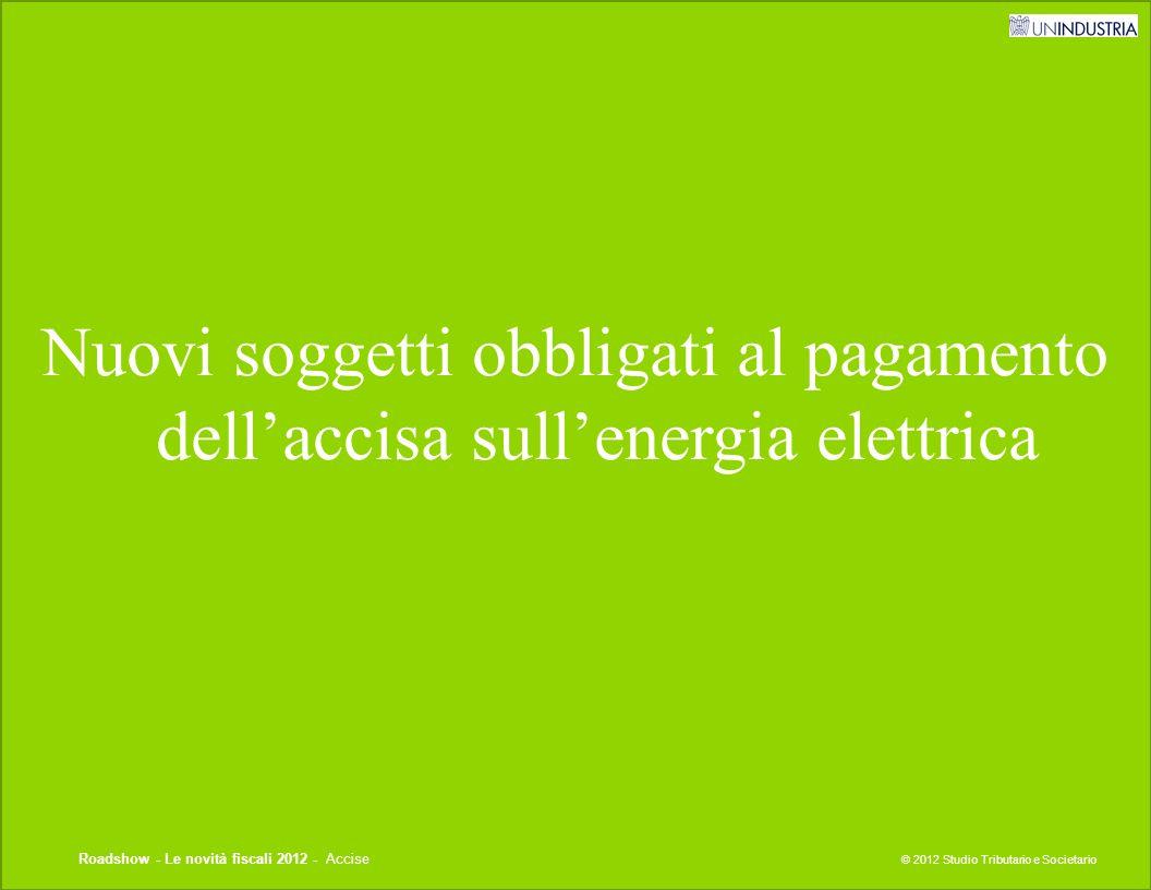 Nuovi soggetti obbligati al pagamento dell'accisa sull'energia elettrica