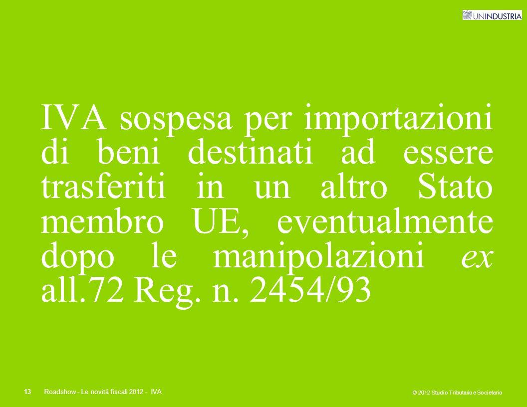 IVA sospesa per importazioni di beni destinati ad essere trasferiti in un altro Stato membro UE, eventualmente dopo le manipolazioni ex all.72 Reg. n. 2454/93
