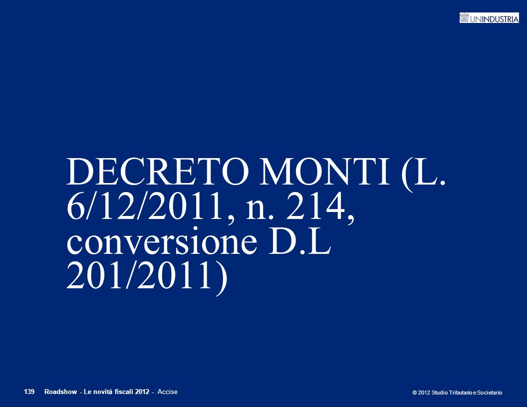 DECRETO MONTI (L. 6/12/2011, n. 214, conversione D.L 201/2011)