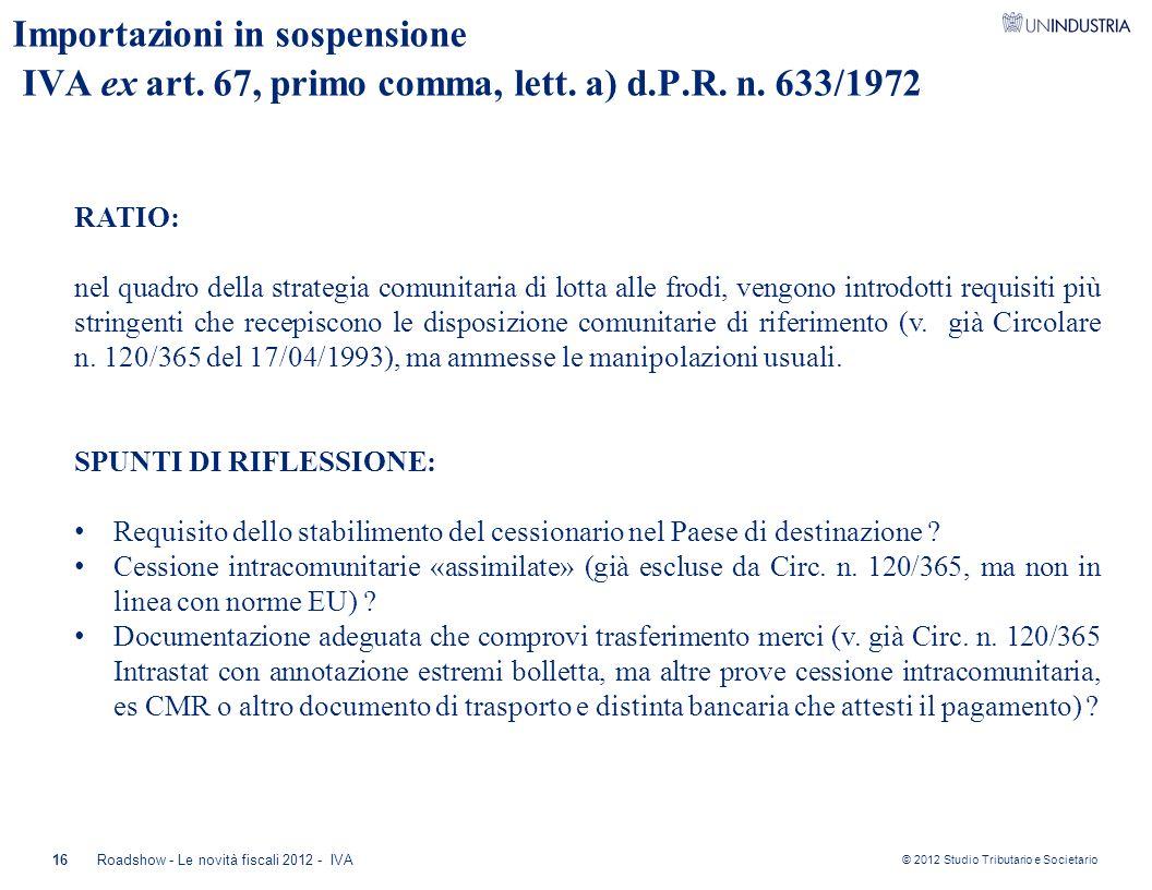 Importazioni in sospensione IVA ex art. 67, primo comma, lett. a) d. P
