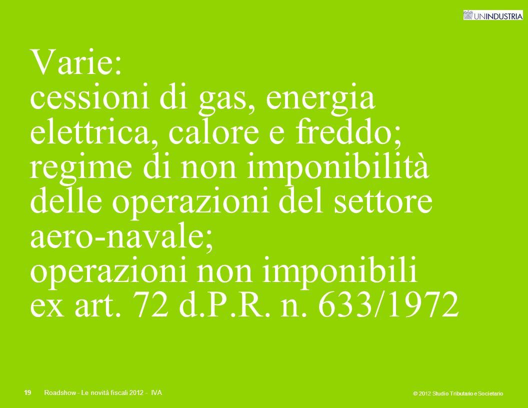 Varie: cessioni di gas, energia elettrica, calore e freddo; regime di non imponibilità delle operazioni del settore aero-navale; operazioni non imponibili ex art. 72 d.P.R. n. 633/1972