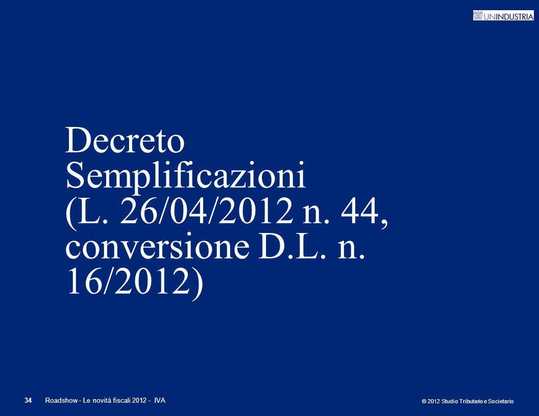 Decreto Semplificazioni (L. 26/04/2012 n. 44, conversione D. L. n