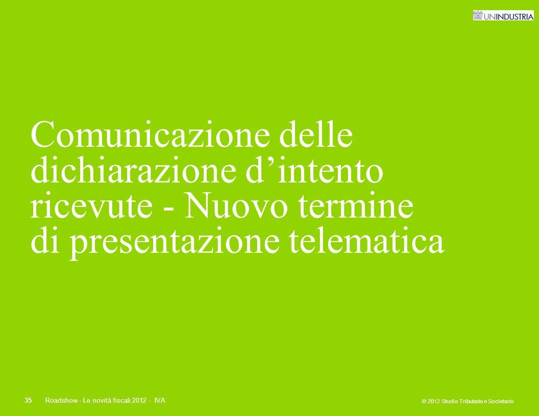 Comunicazione delle dichiarazione d'intento ricevute - Nuovo termine di presentazione telematica