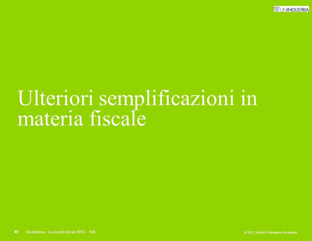 Ulteriori semplificazioni in materia fiscale