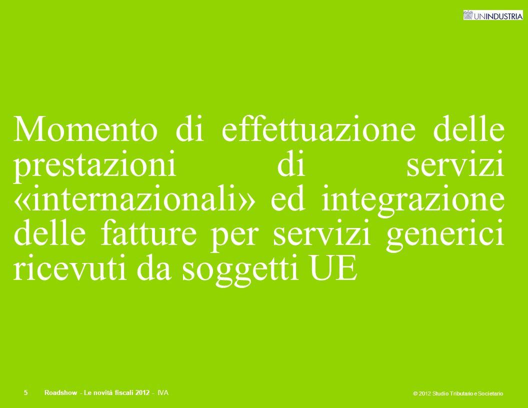 Momento di effettuazione delle prestazioni di servizi «internazionali» ed integrazione delle fatture per servizi generici ricevuti da soggetti UE
