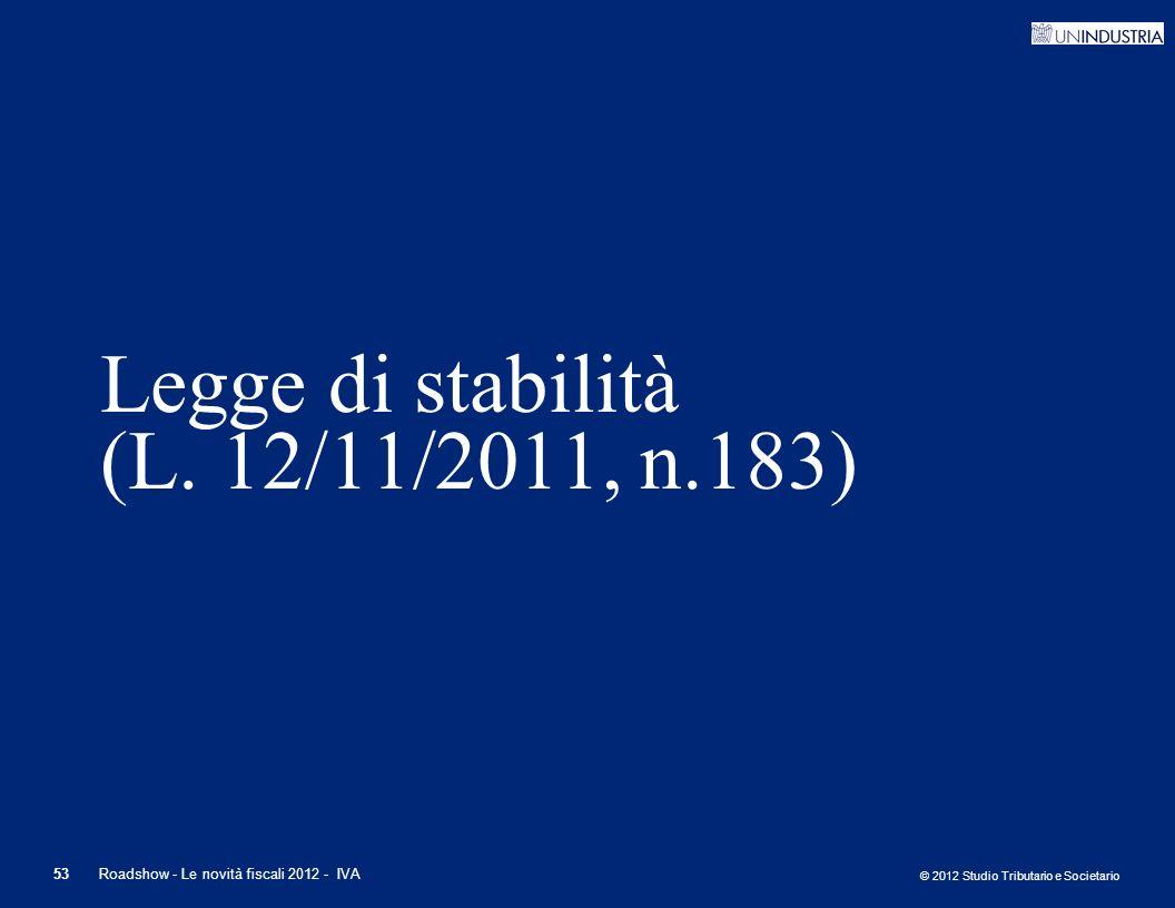 Legge di stabilità (L. 12/11/2011, n.183)