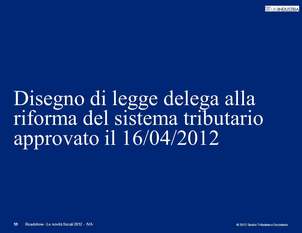 Disegno di legge delega alla riforma del sistema tributario approvato il 16/04/2012
