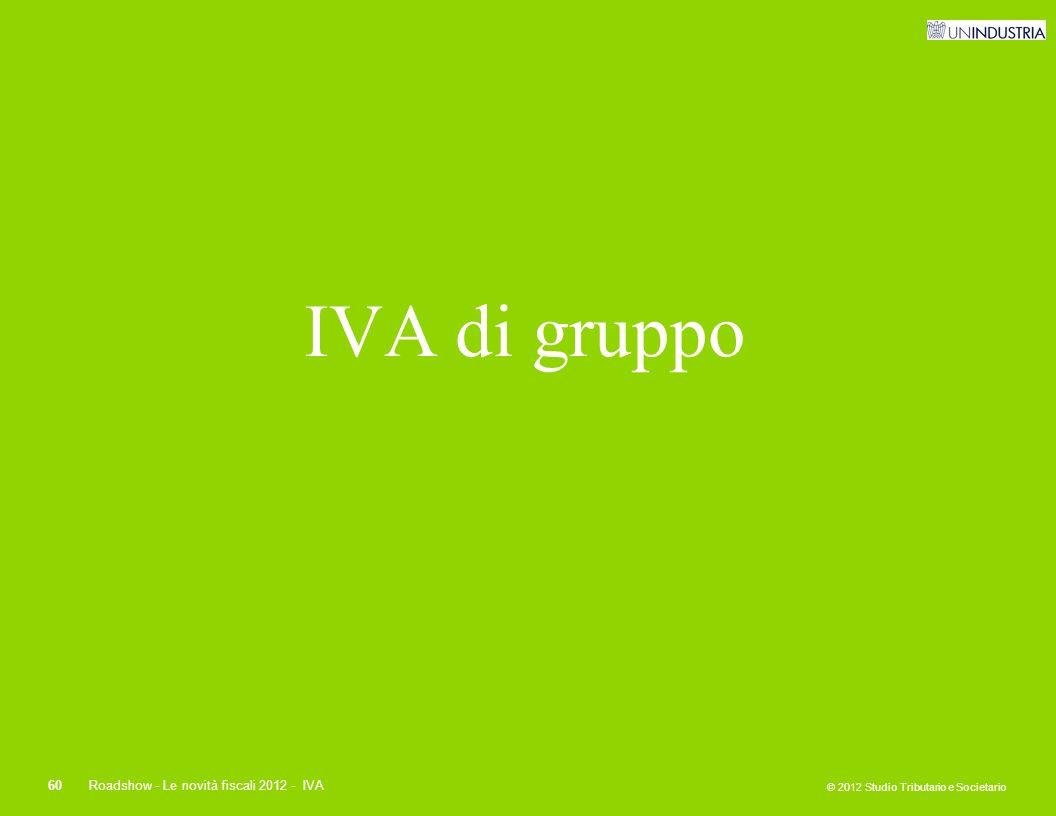 IVA di gruppo Roadshow - Le novità fiscali 2012 - IVA