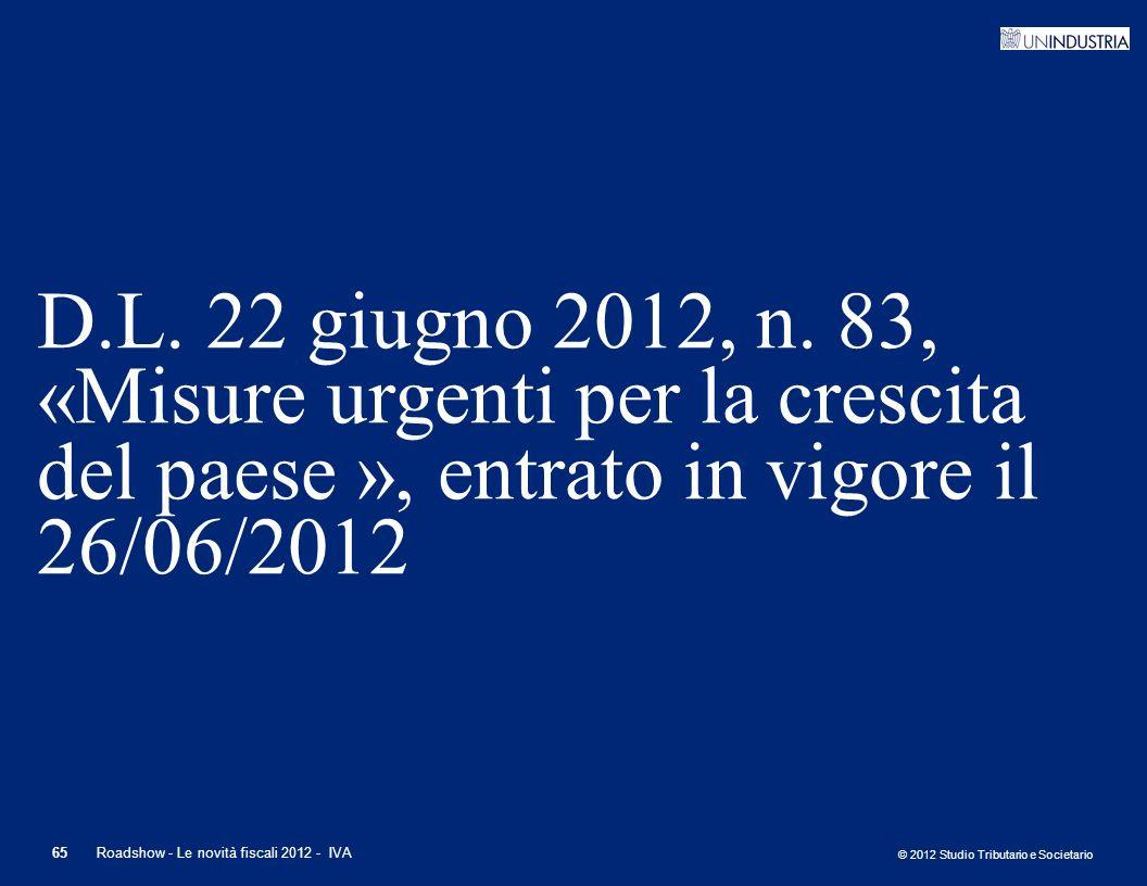 D.L. 22 giugno 2012, n. 83, «Misure urgenti per la crescita del paese », entrato in vigore il 26/06/2012