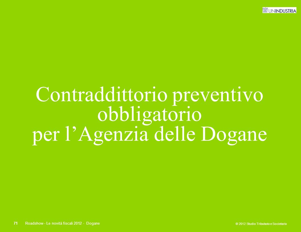 Contraddittorio preventivo obbligatorio per l'Agenzia delle Dogane
