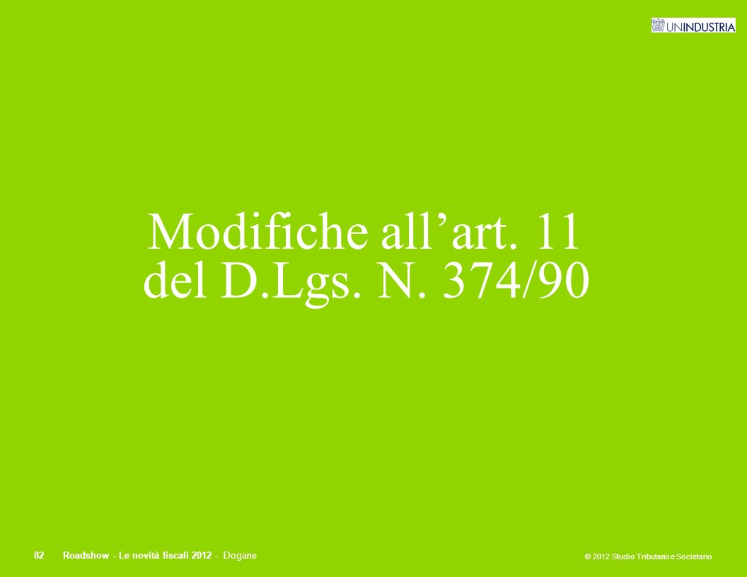 Modifiche all'art. 11 del D.Lgs. N. 374/90