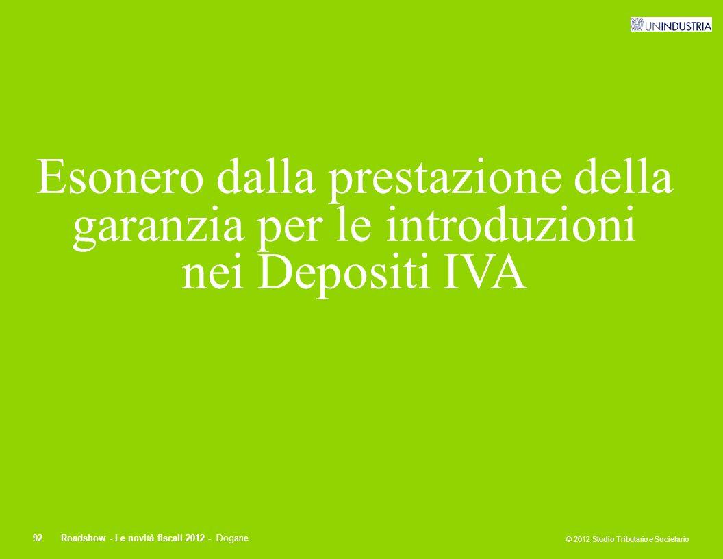 Esonero dalla prestazione della garanzia per le introduzioni nei Depositi IVA