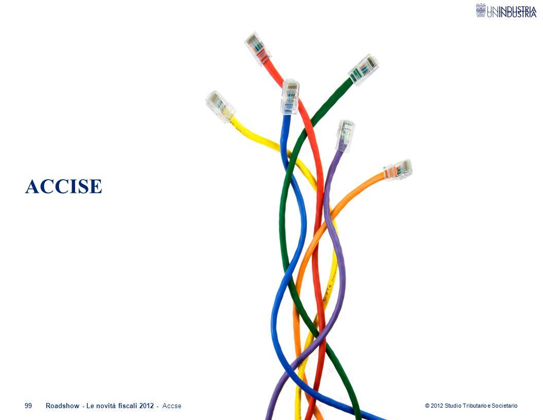 ACCISE Roadshow - Le novità fiscali 2012 - Accse