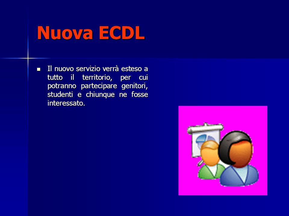 Nuova ECDL Il nuovo servizio verrà esteso a tutto il territorio, per cui potranno partecipare genitori, studenti e chiunque ne fosse interessato.