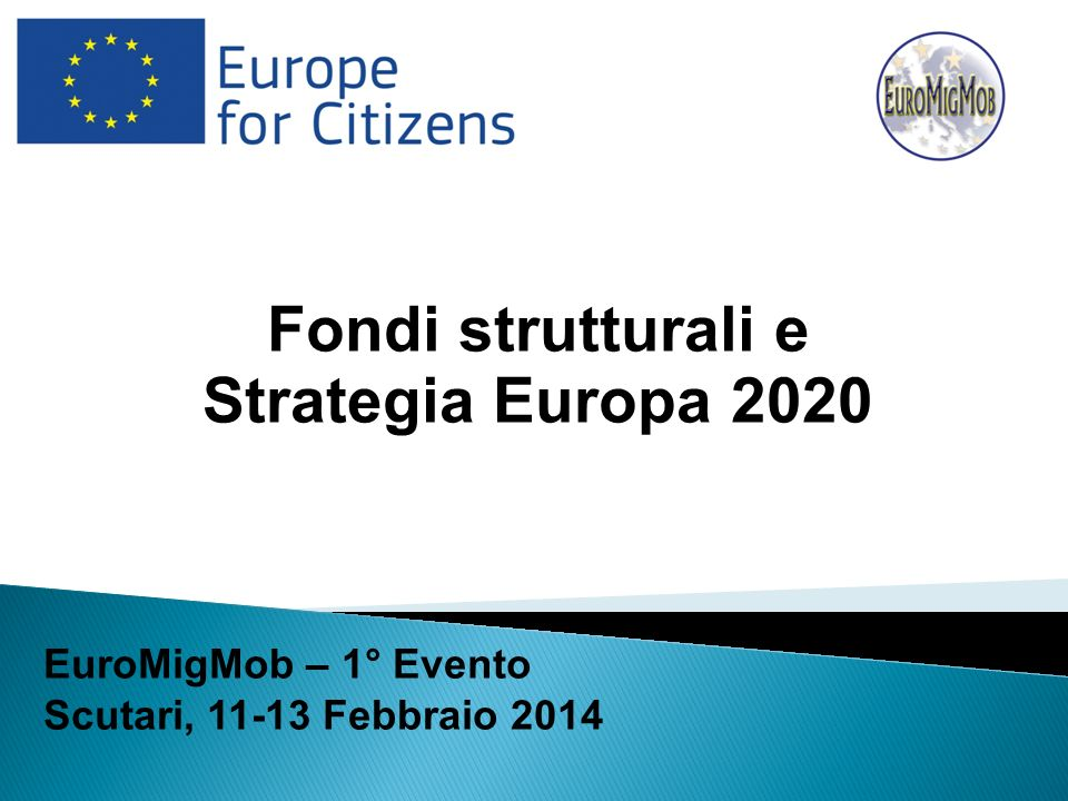 Fondi strutturali e Strategia Europa 2020 EuroMigMob – 1° Evento