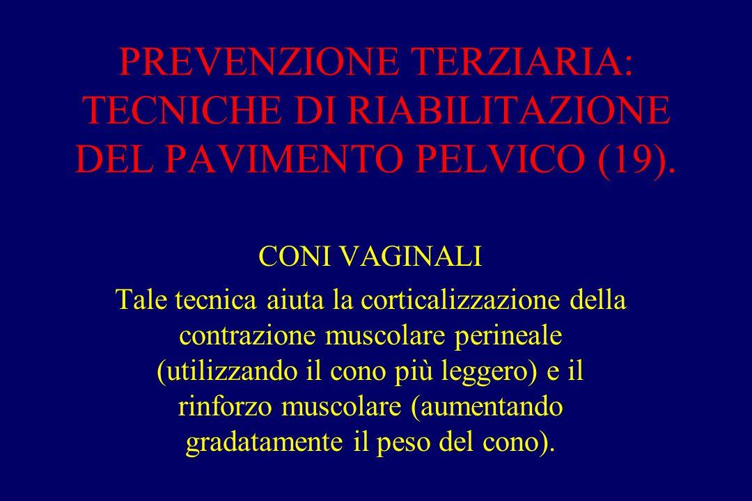 PREVENZIONE TERZIARIA: TECNICHE DI RIABILITAZIONE DEL PAVIMENTO PELVICO (19).