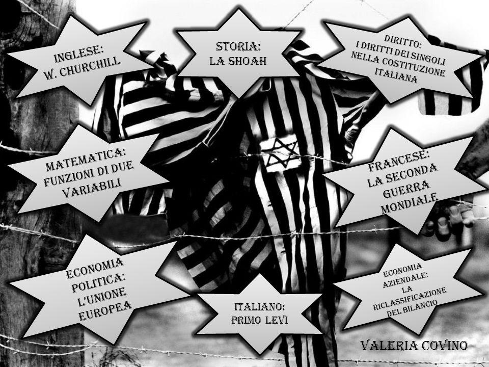Valeria Covino STORIA: INGLESE: LA SHOAH W. CHURCHILL MATEMATICA: