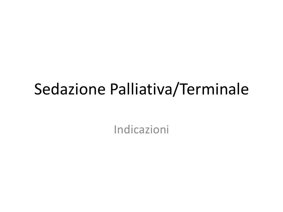Sedazione Palliativa/Terminale