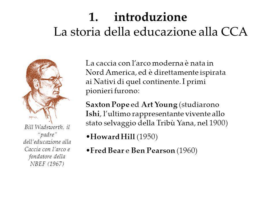introduzione La storia della educazione alla CCA