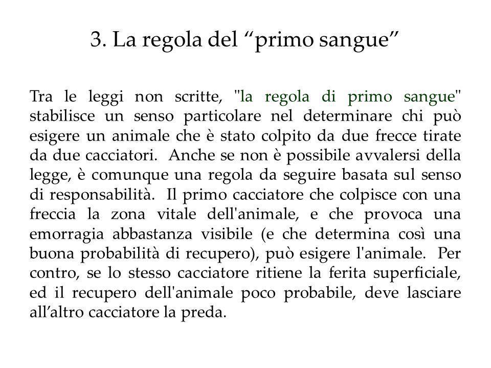 3. La regola del primo sangue