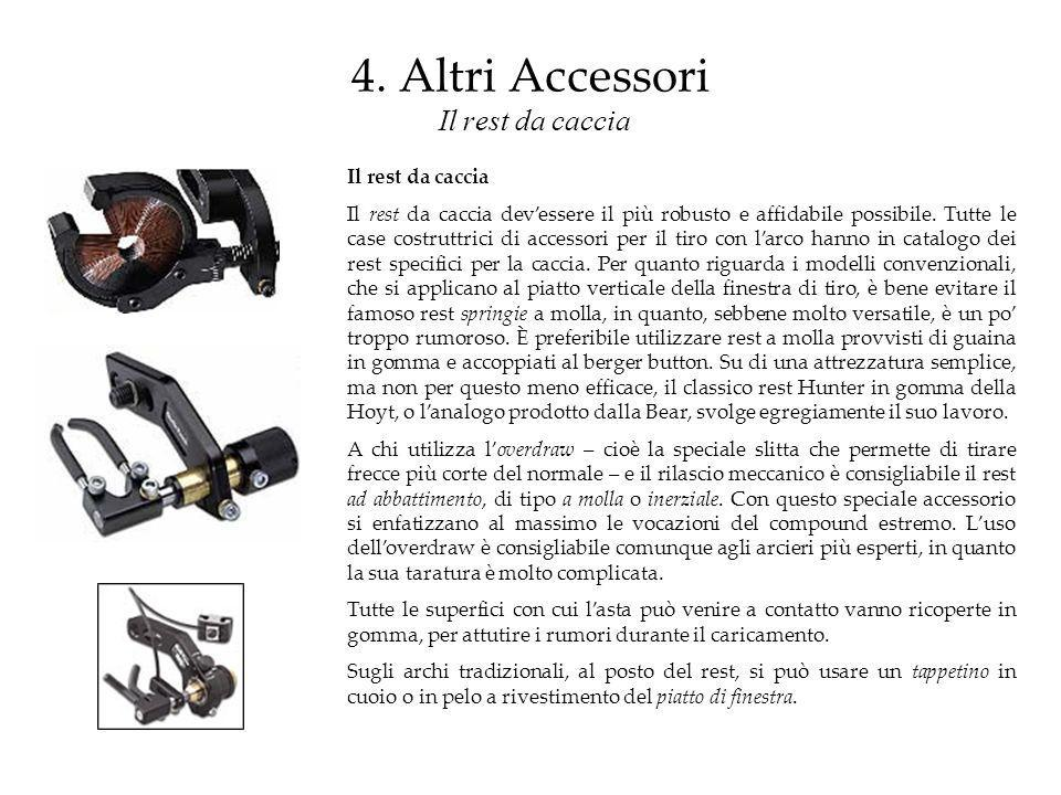 4. Altri Accessori Il rest da caccia